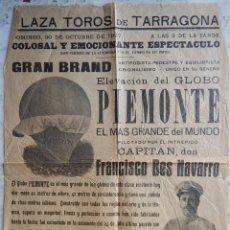 Carteles: TARRAGONA 1927 / ELEVACIÓN DEL GLOBO MÁS GRANDE DEL MUNDO - PIEMONTE - CAPITÁN D. FRANCISCO BES. Lote 165355498