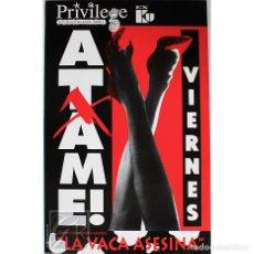 Carteles: POSTER ORIGINAL PRIVILEGE IBIZA 1995 ~ ATAME! ~ 33 X 50 CM. Lote 127109819