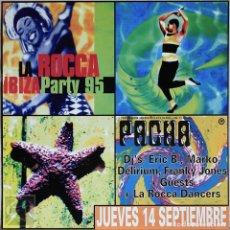 Carteles: POSTER ORIGINAL PACHA IBIZA 1995 ~ LA ROCCA IBIZA PARTY ~ 45 X 45 CM. Lote 134771126