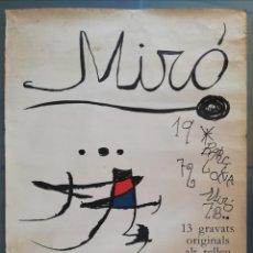 Carteles: CARTEL EXPOSICIÓN JOAN MIRÓ GALERIA 4 GATS PALMA. MALLORCA. 1974 GRABADOS BARCELONA 1972 85,5X61,5CM. Lote 169237964