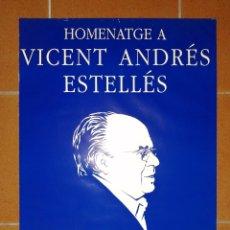 Carteles: CARTEL HOMENAJE PÓSTUMO VICENT ANDRÉS ESTELLÉS, GENERALITAT, TEATRO PRINCIPAL, VALENCIA, 1993. Lote 178052414