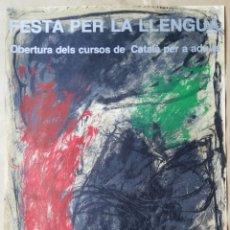 Carteles: FESTA PER LA LLENGUA - OBERTURA DELS CURSOS DE CATALÀ PER ADULTS - AÑOS 90. Lote 182911633