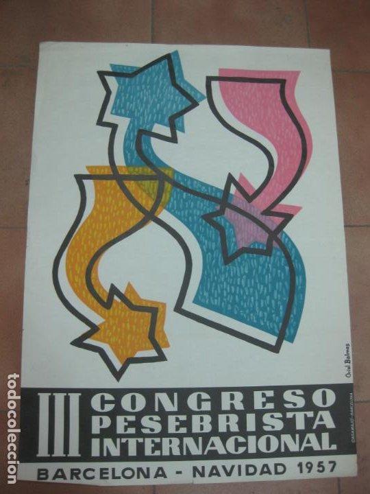 CARTEL III CONGRESO PESEBRISTA INTERNACIONAL. BARCELONA NAVIDAD 1957. ORIOL BALMES. 84 X 61 CM. (Coleccionismo - Carteles Gran Formato - Carteles Varios)