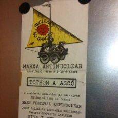 Carteles: MARXA ANTINUCLEAR. TOTHOM A ASCO. CONVOQUEN ANTINUCLEARS I ECOLOGISTES DE CATALUNYA. Lote 192442632