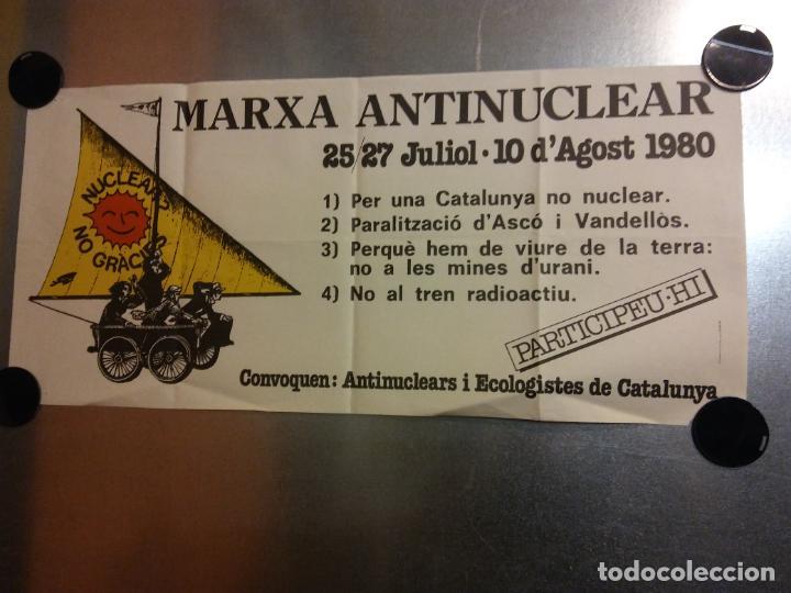 MARXA ANTINUCLEAR. 25-27 JULIOL. 10 D'AGOST 1980. CONVOQUEN ANTINUCLEARS I ECOLOGISTES DE CATALUNYA (Coleccionismo - Carteles Gran Formato - Carteles Varios)