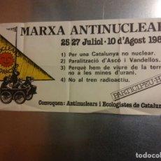 Carteles: MARXA ANTINUCLEAR. 25-27 JULIOL. 10 D'AGOST 1980. CONVOQUEN ANTINUCLEARS I ECOLOGISTES DE CATALUNYA. Lote 192443193