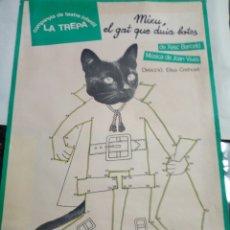 Carteles: CARTEL COMPANYIA TEATRE INFANTIL LA TREPA MIXU EL GAT QUE DUIA BOTAS D X, BARCELO 1982 ?. Lote 193811093