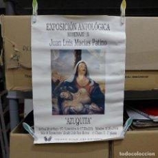 Carteles: CARTEL DE LA EXPOSICION ANTOLOGICA HOMENAJE A JUAN LUIS MACIAS PATINO AZUQUITA 1997. Lote 194297046