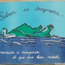 Carteles: SALVAR SA DRAGONERA - 1977 - CARTEL HISTÓRICO DE UN MOVIMIENTO SINGULAR - ILLA DRAGONERA (MALLORCA). Lote 194354351
