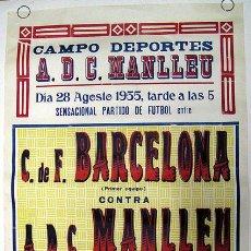Carteles: CARTEL BARÇA. *F.C. BARCELONA - A.D.C. MANLLEU 1955* APROX. 60X90 CMS.. Lote 195101182