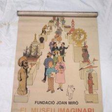 Carteles: CARTEL FUNDACIO MIRÓ EL MUSEU IMAGINARI DE TINTÍN. EDITORIAL JOVENTUT AÑO 1984. Lote 195464980