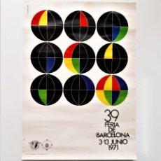 Carteles: CARTEL 39 FERIA DE BARCELONA JUNIO 1971 - 48 X 34.CM. Lote 195489462