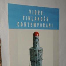 Carteles: POSTER -CARTEL -VIDRE FINLANDES CONTEMPORANI - BARCELONA 1992. Lote 198953772