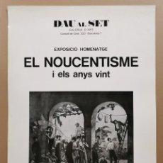Carteles: ANTIGUO CARTEL EXPOSICIÓN ARTE - EL NOUCENTISME I ELS ANYS VINT. HOMENATGE. DAU AL SET 1974 / C-326. Lote 200865458