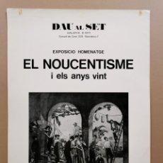 Carteles: ANTIGUO CARTEL EXPOSICIÓN ARTE - EL NOUCENTISME I ELS ANYS VINT. HOMENATGE. DAU AL SET 1974 / C-329. Lote 200865498