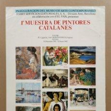 Carteles: ANTIGUO CARTEL EXPOSICIÓN ARTE - 1ª MUESTRA DE PINTORES CATALANES. MUSEO ARTE CONTEMPORANEO / C-337. Lote 200865717