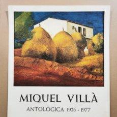 Carteles: ANTIGUO CARTEL EXPOSICIÓN ARTE - MIGUEL VILLÀ - ANTOLÒGICA 1926-1977. DAU AL SET. 1977 / C-338. Lote 200865738