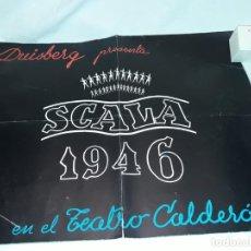 Carteles: ANTIGUO CARTEL DUISBERG PRESENTA SCALA 1946 EN EL TEATRO CALDERÓN. Lote 204474801