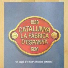Carteles: CARTEL CATALUNYA LA FABRICA D'ESPANYA EL BORN BARCELONA 1985 65 X 32 CM (APROX). Lote 206219786