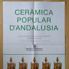 Carteles: CARTEL CERAMICA POPULAR D'ANDALUSIA EXPOSICIO TERRASSA DIPUTACIO DE BARCELONA1982. Lote 209741150