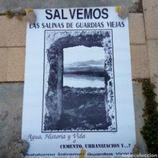 Affiches: ALMERÍA EL EJIDO POSTER CARTEL GRANDE SALVEMOS LAS SALINAS DE GUARDIAS VIEJAS. Lote 216556651