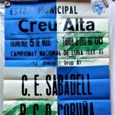 Carteles: CARTEL ESTADI MUNICIPAL CREU ALTA.CAMPIONAT NACIONAL DE LLIGA 1984-85.C.E.SABADELL-R.C.CORUÑA. Lote 218412655