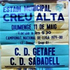 Carteles: CARTEL ESTADI MUNICIPAL CREU ALTA.CAMPIONAT NACIONAL DE LLIGA 1979-80.C.D.GETAFE-C.D.SABADELL. Lote 218413041