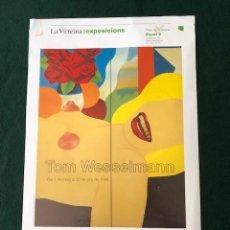 Carteles: CARTEL - POSTER - TOM WESSELMANN - AÑO 1996 - EXPOSICIONS LA VIRREINA - INSTITUT DE CULTURA. Lote 218606185