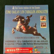 Carteles: CARTEL - POSTER - REAL ESCUELA ANDALUZA DEL ARTE ECUESTRE (CABALLOS ANDALUCES) - PLAZA MONUMENTAL. Lote 218606687