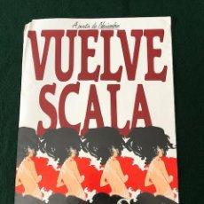 Carteles: POSTER - CARTEL - VUELVE SCALA - BARCELONA. Lote 218613862