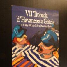 Carteles: POSTER - CARTEL - VII TROBADA D'HAVANERES A GRACIA - 1995. Lote 218801837