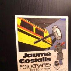 Carteles: POSTER - CARTEL - JAUME COSIALLS - FOTOGRAFIES - BARCELONA - LA BODEGA. Lote 218809175