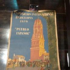 Carteles: CARTEL GRANDE EXPOSICION INTERNACIONAL PUEBLO ESPAÑOL BARCELONA 1929 ORIGINAL. Lote 219010802