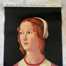 Carteles: RETRATO DE UNA JOVEN SIGLO XV. MUSEO CALOUSTE GULBENKIAN. ENVIO CERTIFICADO INCLUIDO.. Lote 232993200
