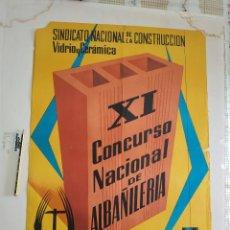Carteles: CARTEL XI CONCURSO NACIONAL DE ALBAÑILERIA 1960. Lote 242119335