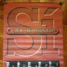Carteles: RARO PÓSTER PROMOCIONAL DEL GRUPO DE ROCK LAX'N'BUSTO - MEDIDA: 98 X 68 CM. Lote 244433385