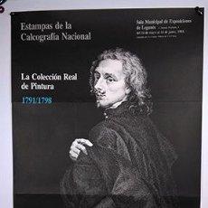 Carteles: LA COLECCIÓN REAL DE PINTURA 1791/1798. ESTAMPAS DE LA CALCOGRAFÍA NACIONAL. LEGANÉS, 1984. Lote 246008000