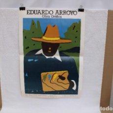 Carteles: CARTEL DE LA EXPOSICION DE EDUARDO ARROYO. OBRA GRAFICA. AÑO 1989 (VALENCIA). Lote 267196599