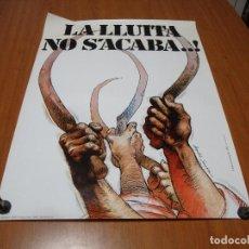 Carteles: CARTEL POSTER TEMA POLITICO 11 DE SEPTIEMBRE 1979 LA LLUITA NO S'ACABA 69 X 50 CM DIBUJO LEOPOLDO SA. Lote 288303313