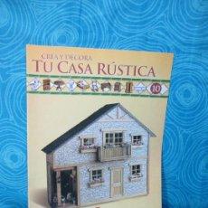 Casas de Muñecas: CONSTRUYE TU CASA RUSTICA,EDITORIAL ALTAYA FASCICULO 10. Lote 222561343