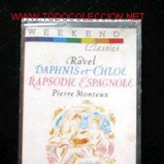 Casetes antiguos: CASETTE RAVEL - DAPHNIS ET CHLOÉ - RAPSODIE ESPAGNOLE.. Lote 1805128