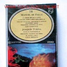 Casetes antiguos: 2 CASSETTES DE MANUEL DE FALLA - AMOR BRUXO + SETE CANÇÕES POPULARES ESPANHOLAS / JOAQUÍN TURINA - . Lote 13802628