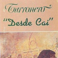 Casetes antiguos: DESDE CAI / EL TURRONERO .. CASETE. Lote 58618188