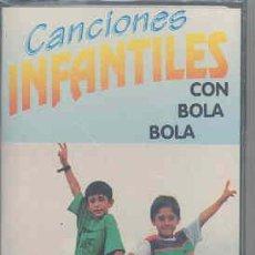 Casetes antiguos: BOLA BOLA - CANCIONES INFANTILES (PRECINTADA). Lote 33657856