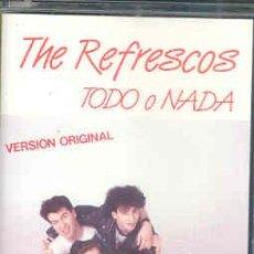 Casetes antiguos: THE REFRESCOS - TODO O NADA. Lote 13537738