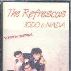 Casetes antiguos: THE REFRESCOS - TODO O NADA (PRECINTADA). Lote 13640529