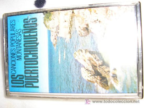 LOS PUERTOCHIQUEÑOS CANCIONES POPULARES MONTAÑESAS (Música - Casetes)