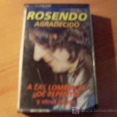 Casetes antiguos: ROSENDO ( AGRADECIDO ) CASETE. Lote 16491131