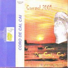 Casetes antiguos: CARNAVAL DE CADIZ . DE CAI CAI . CORO . CASETE. Lote 18899967