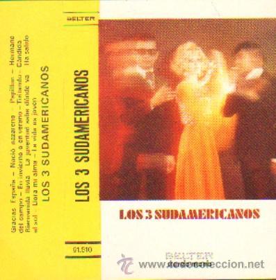 LOS 3 SUDAMERICANOS GRACIAS ESPAÑA... (Música - Casetes)